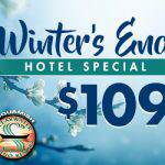 WINTER'S END MARCH HOTEL SPECIAL!