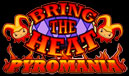 Bring-The-Heat-Pyromania
