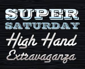 Super Saturday High Hand Extravaganza
