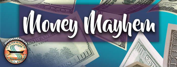 May Money Mayhem at Clearwater Casino Resort
