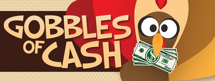 Gobbles of Cash at Clearwater Casino Resort