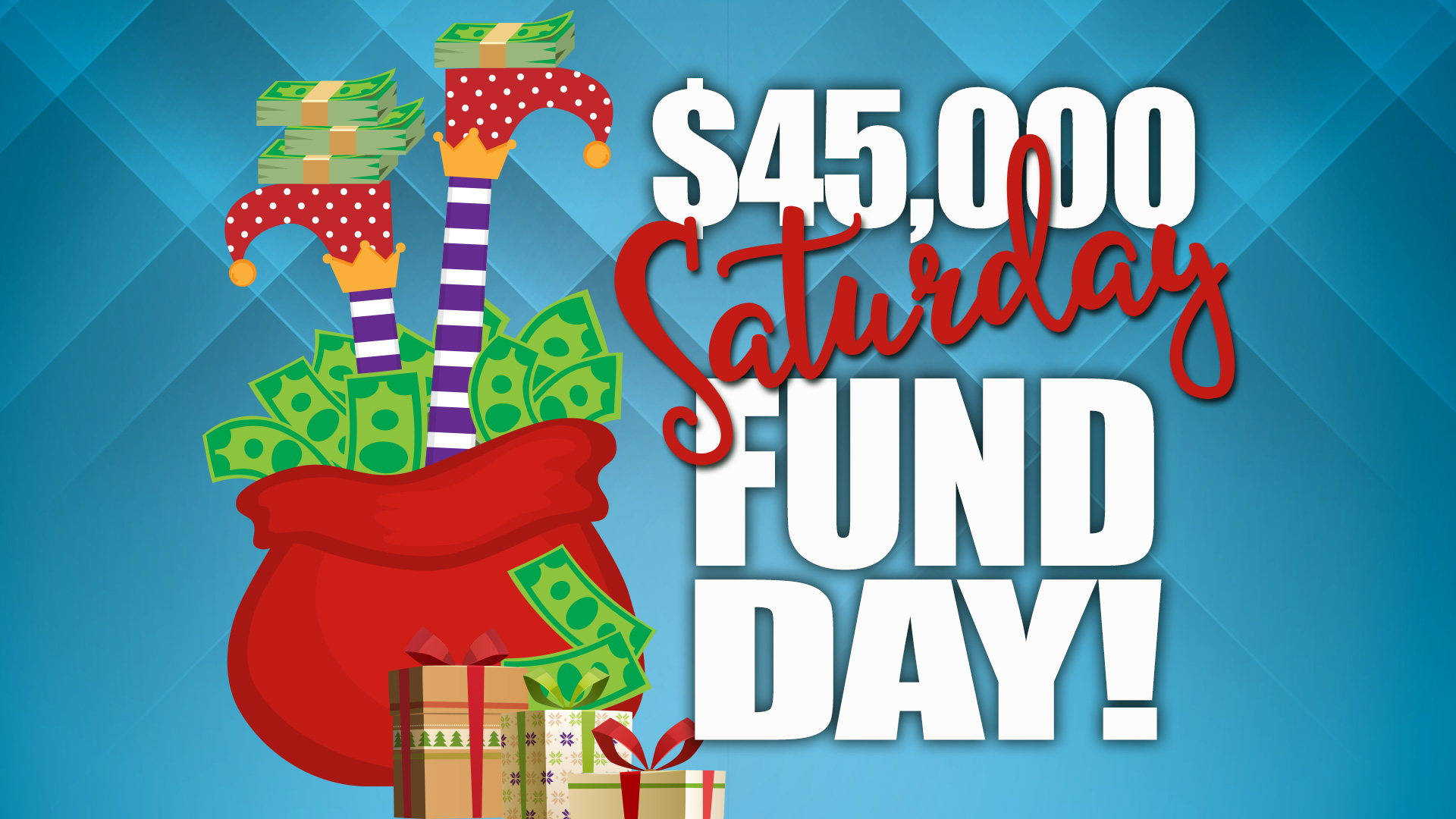 $45,000 Saturday Fund Day