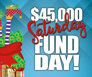 $45,000 Saturday Fund Day at Clearwater Casino Resort