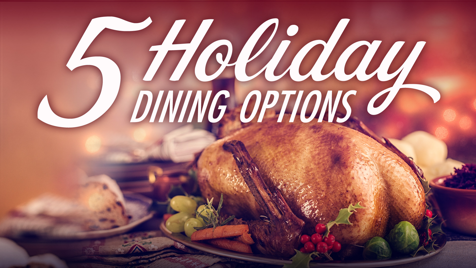 5 Holiday Dining Options