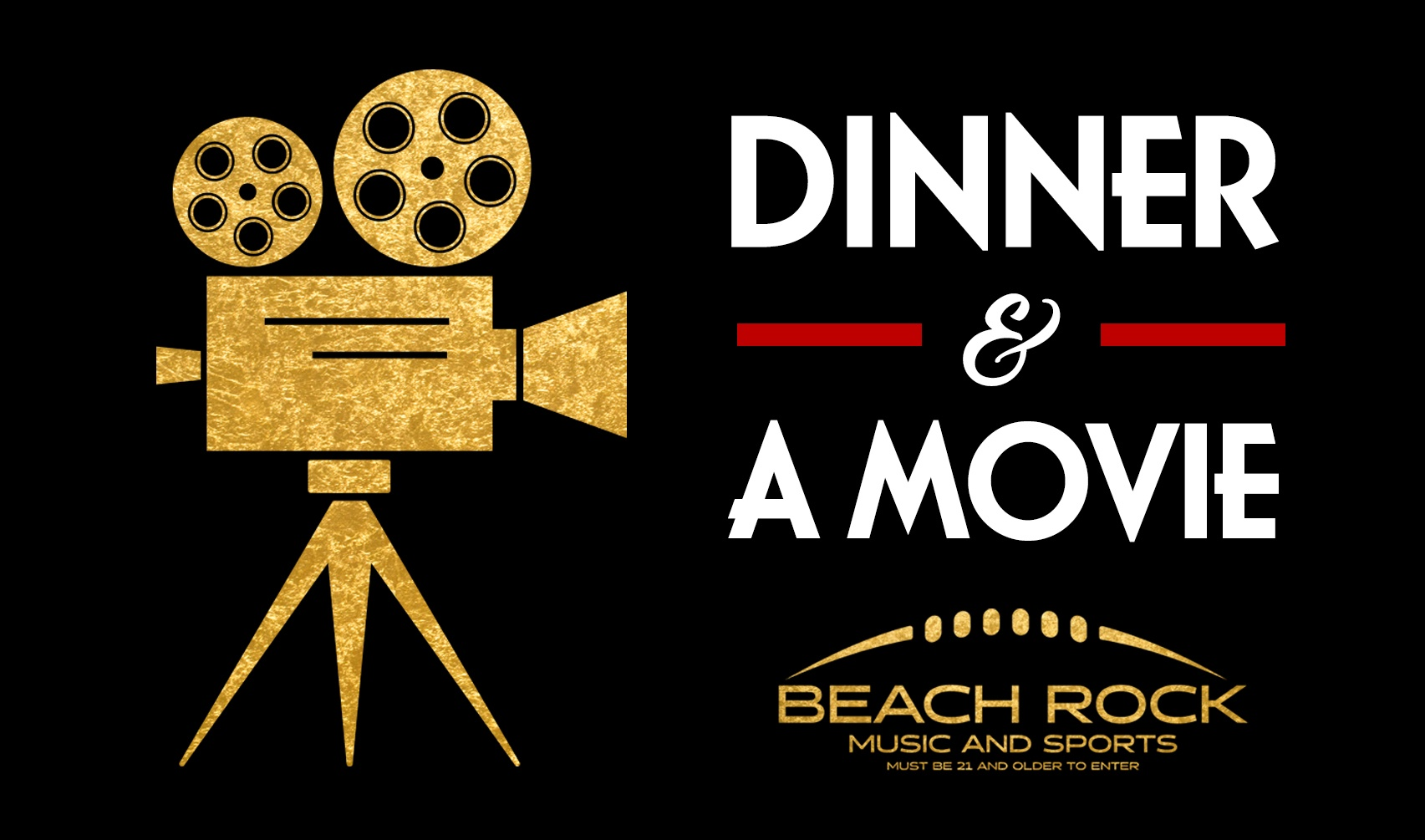 DINNER & A MOVIE in Beach Rock Music & Sports Lounge