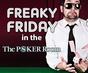 Freaky Friday! in the Poker Room