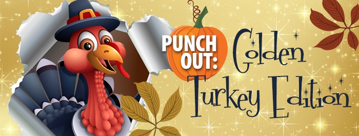 Golden Turkey Punch Out! Fridays November 9-23 | 4pm-8pm