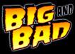 bigAndBad