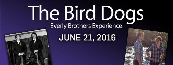 THE BIRD DOGS' EVERLY BROTHERS EXPERIENCE