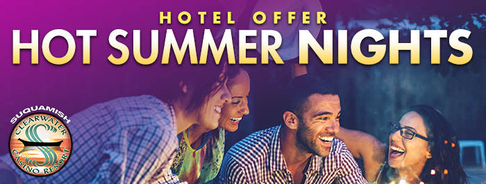Hot Summer Nights Special at Clearwater Casino Resort