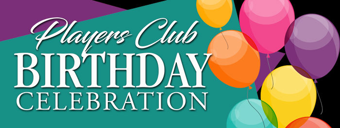 Players Club Birthday Celebration Clearwater Casino Resort