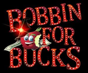 Bobbin For Bucks!