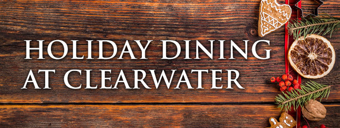 Holiday Dining at Clearwater