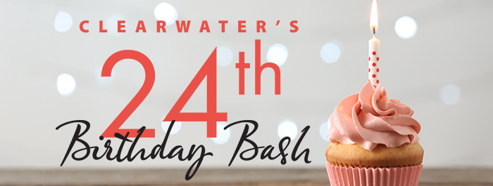 Clearwater 24th Birthday Bash