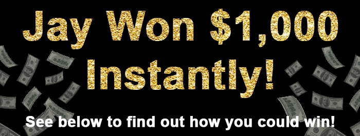 New Member Instant Winner You could win up to $1,000 in CASH!