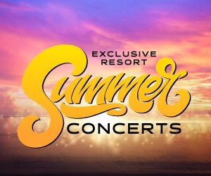 EXCLUSIVE RESORT SUMMER CONCERTS!