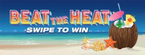 Beat The Heat Swipe To Win!