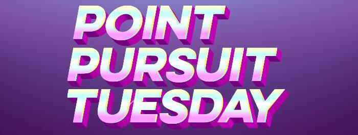 Point Pursuit Tuesday