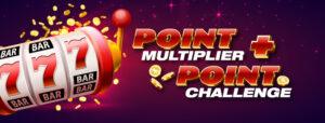Point Multiplier + Point Challenge
