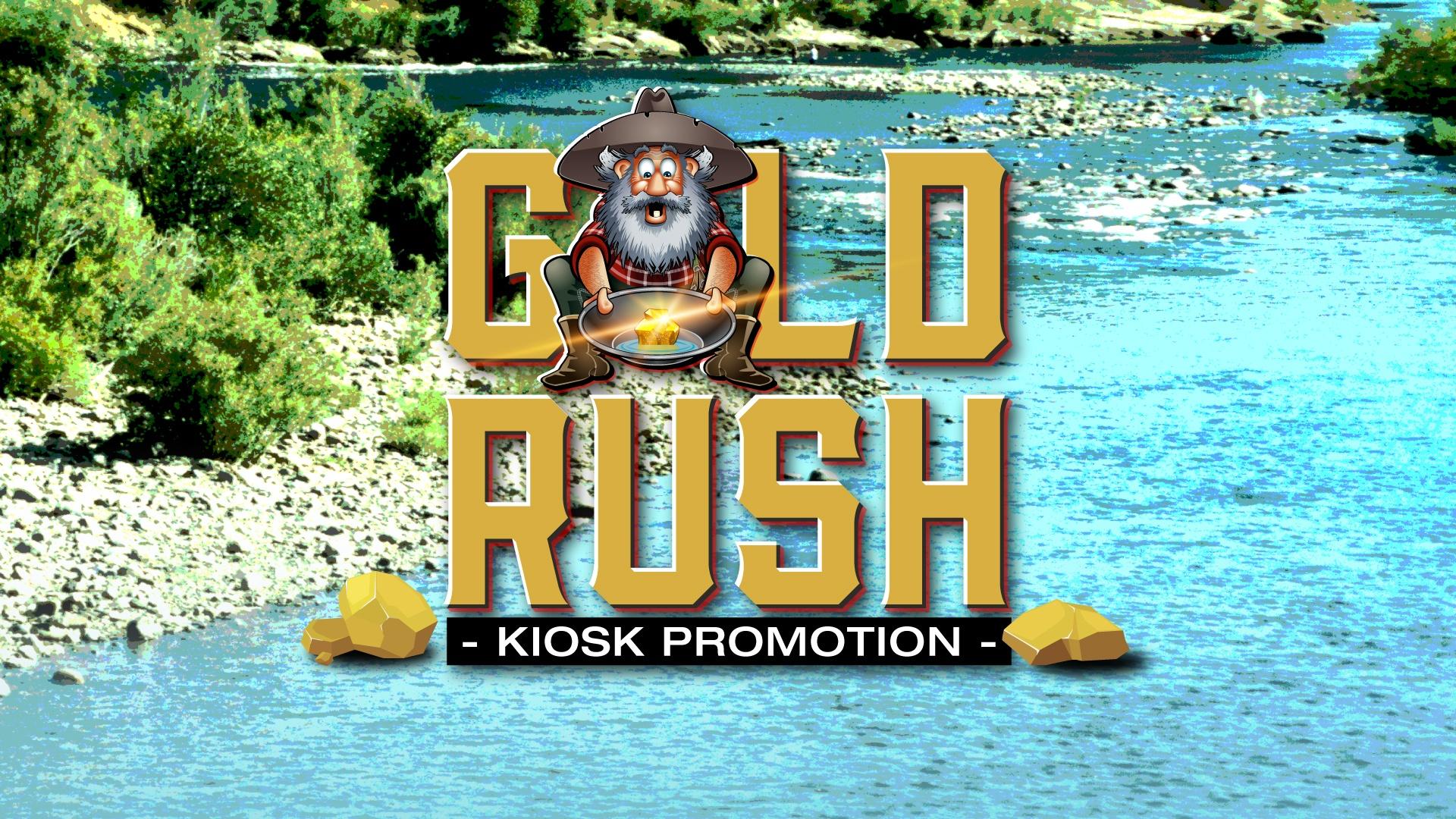 GOLD RUSH – KIOSK PROMOTION