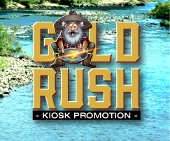 Gold Rush – Kiosk Promotion