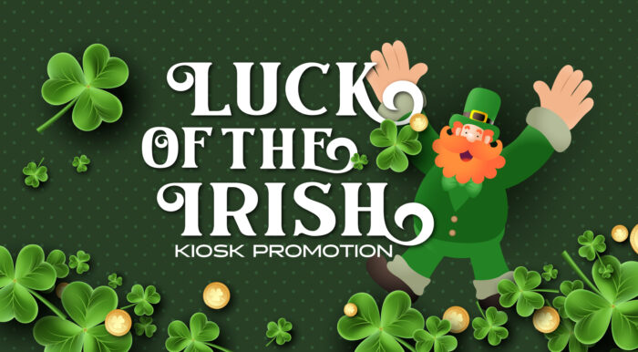 Luck Of The Irish - Kiosk Promotion
