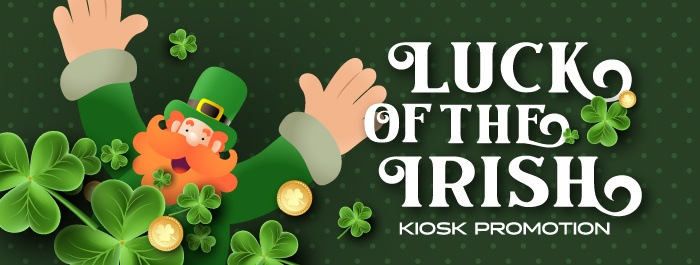 Luck Of The Irish - Kiosk Promotion