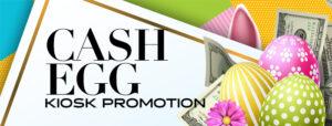 Cash Egg Kiosk Promotion at Clearwater Casino Resort