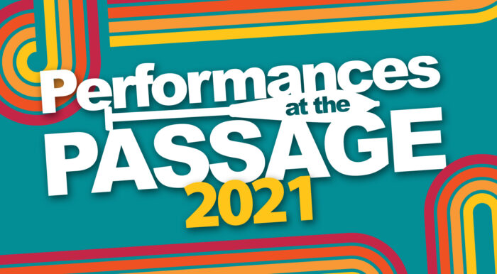 Performances at the Passage 2021