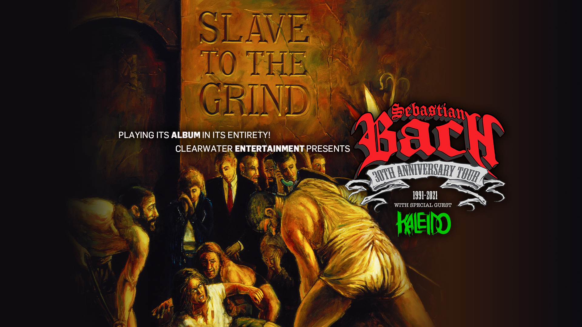 SEBASTIAN BACH – 30TH ANNIVERSARY SLAVE TO THE GRIND TOUR